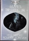 Her Smoke Rose Up Forever (SFBC 50th Anniversary Collection, 20) - James Tiptree Jr.