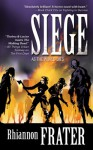 Siege (As The World Dies, #3) - Rhiannon Frater