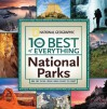 The 10 Best of Everything National Parks: 800 Top Picks From Parks Coast to Coast - National Geographic Society, Fran Mainella
