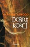 Dobre Kości - Margaret Atwood