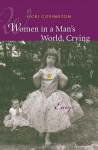 Women in a Man's World, Crying: Essays - Vicki Covington