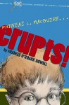Phineas L. MacGuire . . . Erupts!: The First Experiment - Frances O'Roark Dowell
