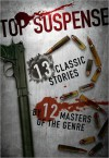 Top Suspense: 13 Classic Stories by 12 Masters of the Genre - Dave Zeltserman, Lee Goldberg, Ed Gorman, Max Allan Collins