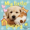 My Little Puppy. A children's picture book with extra first word pages - Moira Butterfield, Maisy Daniels