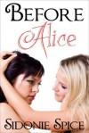 Before Alice - Lesbian Erotica (Girlfriends Next Door) - Sidonie Spice