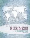 Business: A Changing World - O.C. Ferrell, Linda Ferrell, Geoffrey A. Hirt