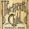 Thirteenth Child - Patricia C. Wrede, Amanda Ronconi