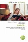 Anais Nin - Frederic P. Miller, Agnes F. Vandome, John McBrewster