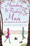 Monday to Friday Man - Alice Peterson