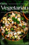 Classic Vegetarian Recipes (Classic Cookery Series) - Felicity Jackson, Sue Ashworth