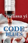 Code Blues (Hope Sze medical mystery) - Yi MD, Melissa, Melissa Yuan-Innes