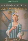 Lady Margaret's Ghost: A Felicity Mystery - Elizabeth McDavid Jones, Jean-Paul Tibbles