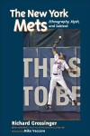The New York Mets: Ethnography, Myth, and Subtext - Richard Grossinger, Mike Vacarro