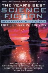 The Year's Best Science Fiction: Fifteenth Annual Collection - Gardner R. Dozois, Carolyn Ives Gilman, Walter Jon Williams, Stephen Baxter