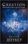 Creation: Remarkable Evidence of God's Design - Grant R. Jeffrey