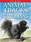 Animal Tracks of the Carolinas - Tamara Eder, Ian Sheldon