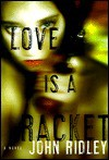 Love Is a Racket - John Ridley