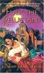 Fulk the Reluctant (Harlequin Historical) - Elaine Knighton