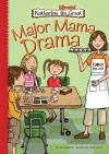 Major Mama Drama - Lisa Mullarkey, Phyllis Harris