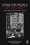 Cities for People, Not for Profit: Critical Urban Theory and the Right to the City - Neil Brenner, Peter Marcuse, Margit Mayer