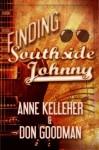 Finding Southside Johnny (Celebrity Supernatural) - Anne Kelleher, Don Goodman