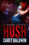 Hush - Carey Baldwin