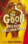 The Goon, Volume 5: Wicked Inclinations - Eric Powell