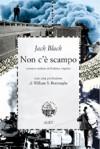 Non c'è scampo - William S. Burroughs, Jack Black, Federica Angelini