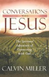 Conversations with Jesus: The Spiritual Adventure of Connecting with God - Calvin Miller