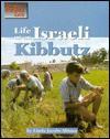 Life on an Israeli Kibbutz - Linda Jacobs Altman