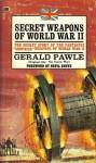 Secret Weapons of World War II - Gerald Pawle