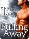 Pulling Away - Shawn Lane