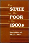 The State and the Poor in the 1980s - Mary Jo Bane