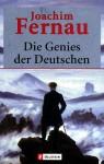 Die Genies der Deutschen - Joachim Fernau