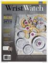 WristWatch Magazine - Ken Kessler, Elizabeth Doerr, Jan Teglar, Jeff Stein, Roberta Naas, Keith Flamer, Gary George Girdvainis, Ted Diehl, Marton Radkai
