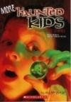 More Haunted Kids: True Ghost Stories - Allan Zullo