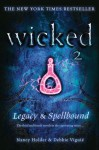 Wicked: Legacy & Spellbound - Nancy Holder, Debbie Viguié