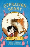 Operation Bunny: The Fairy Detective Agency's First Case - David Roberts (Illustrator), Sally Gardner
