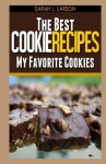 The Best Cookie Recipes: My Favorite Cookies - Peter Robinson, James Langton