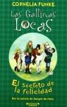 Las Gallinas Locas: El secreto dela felicidad - Cornelia Funke