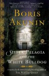 Sister Pelagia and the White Bulldog - Boris Akunin, Andrew Bromfield
