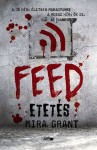 Feed – Etetés - Mira Grant