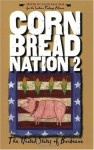 Cornbread Nation 2: The United States of Barbecue (Cornbread Nation: Best of Southern Food Writing) - Lolis Eric Elie