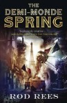 The Demi-Monde: Spring - Rod Rees