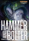 Hammer and Bolter: Issue 25 - Christian Dunn, Dan Abnett, Nik Vincent, Phil Kelly, Andy Hoare, Joshua Reynolds