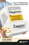 Delivering Happiness. ¿Cómo hacer felices a tus empleados y duplicar tus beneficios? (Spanish Edition) - Tony Hsieh