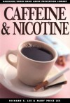 Caffeine & Nicotine - Richard S. Lee