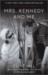 Mrs. Kennedy and Me - Clint Hill, Lisa McCubbin