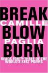 Break, Blow, Burn - Camille Paglia