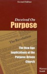 Deceived on Purpose: The New Age Implications of the Purpose-Driven Church - Warren B. Smith